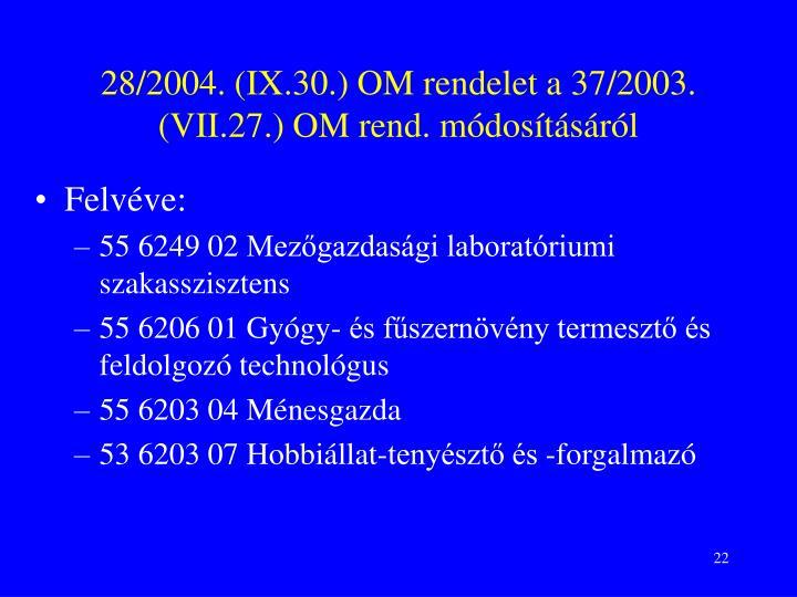 28/2004. (IX.30.) OM rendelet a 37/2003. (VII.27.) OM rend. módosításáról
