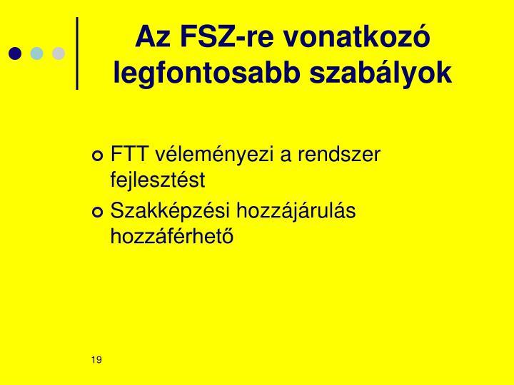 Az FSZ-re vonatkozó legfontosabb szabályok