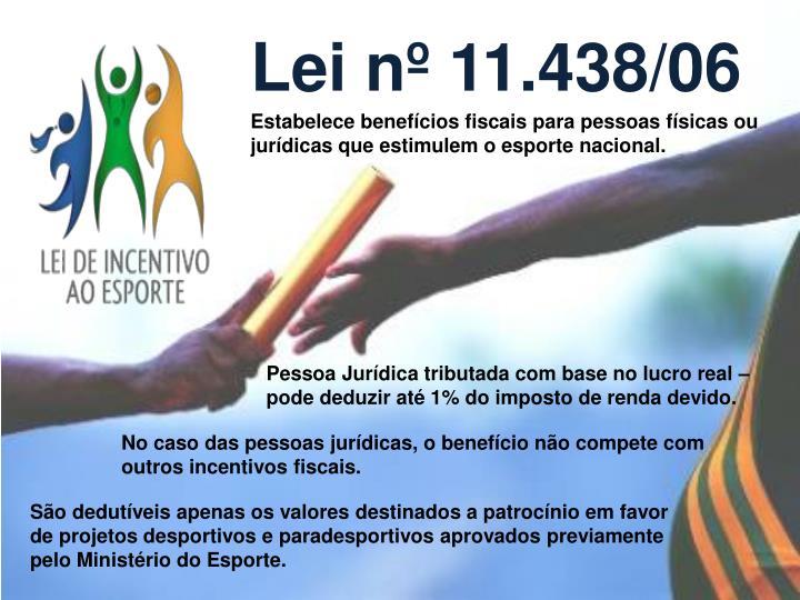 Lei nº 11.438/06