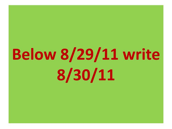 Below 8/29/11 write