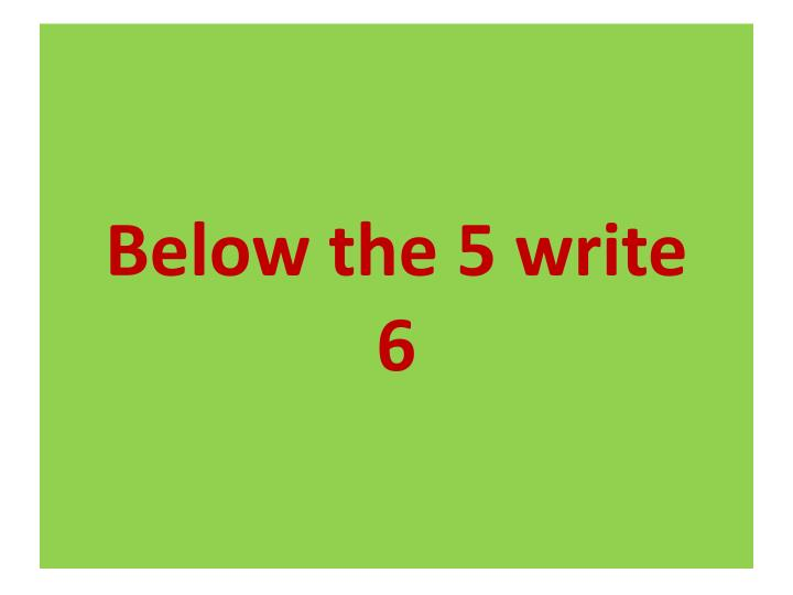 Below the 5 write