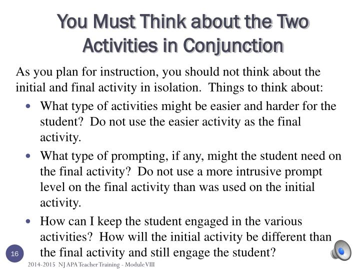 You Must Think about the Two Activities in Conjunction
