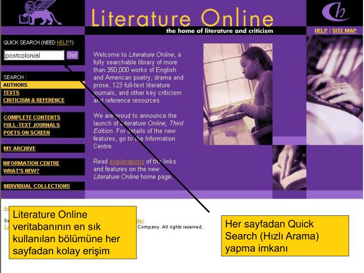 Literature Online veritabanının en sık kullanılan bölümüne her sayfadan kolay erişim