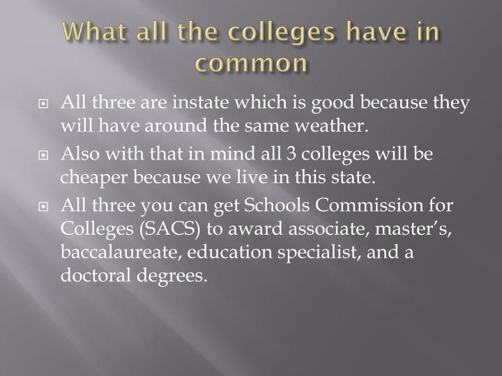 What all the colleges have in common