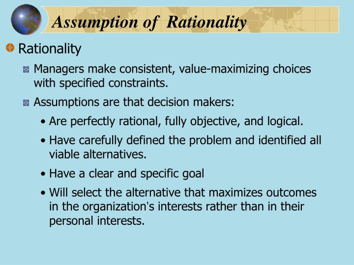 Assumption of  Rationality