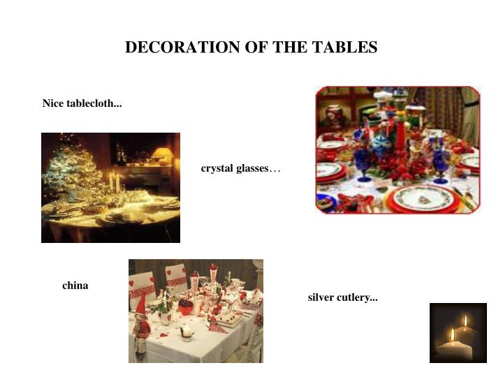 DECORATION OF THE TABLES