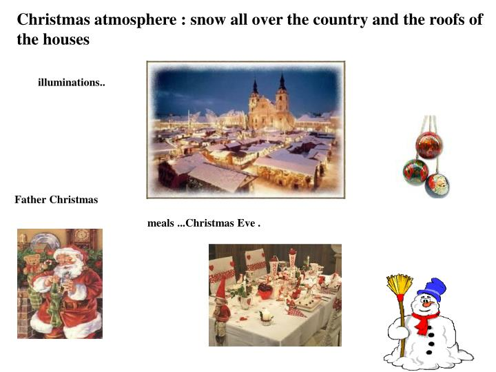 Christmas atmosphere : snow all over the country and the roofs of the houses