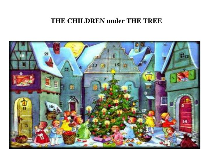 THE CHILDREN under THE TREE