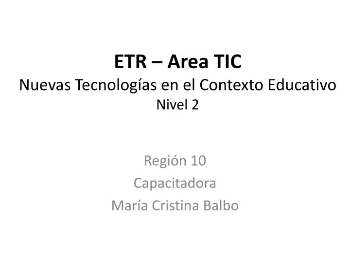 Etr area tic nuevas tecnolog as en el contexto educativo nivel 2