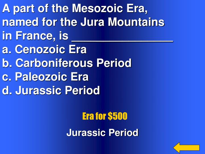 A part of the Mesozoic Era,