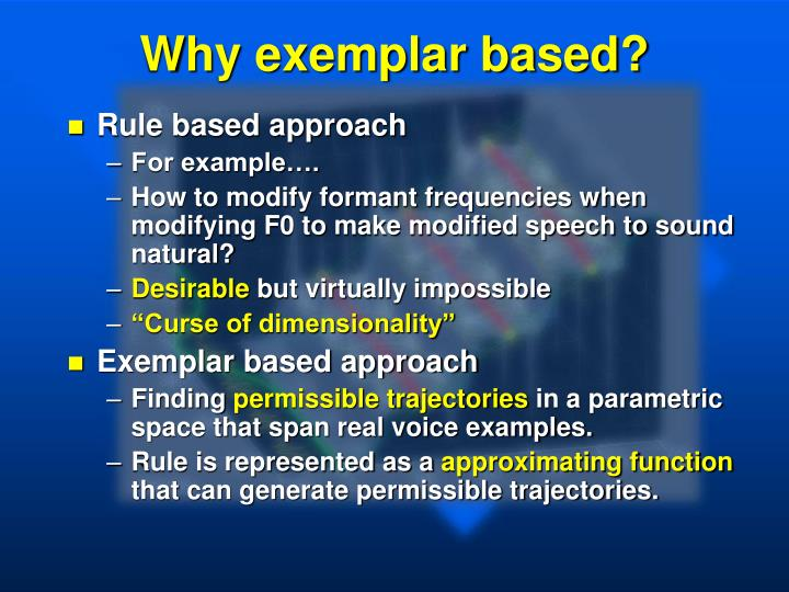 Why exemplar based?