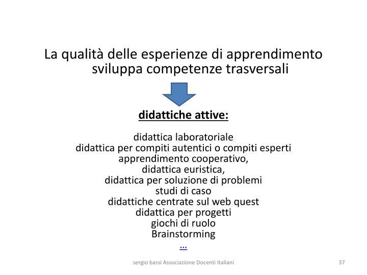 La qualità delle esperienze di apprendimento sviluppa competenze trasversali