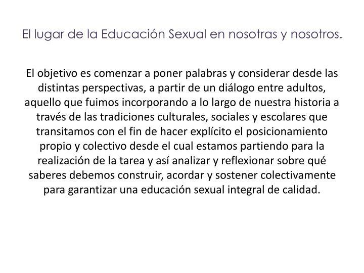 El lugar de la Educación Sexual en nosotras y nosotros.