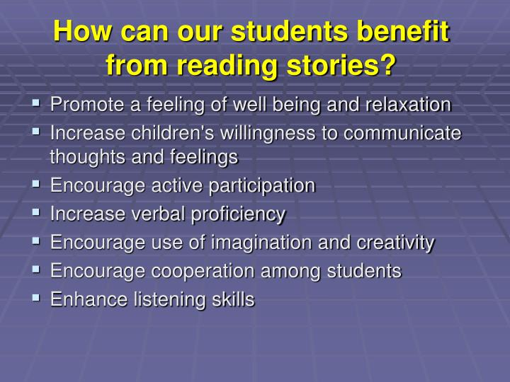 How can our students benefit from reading stories?
