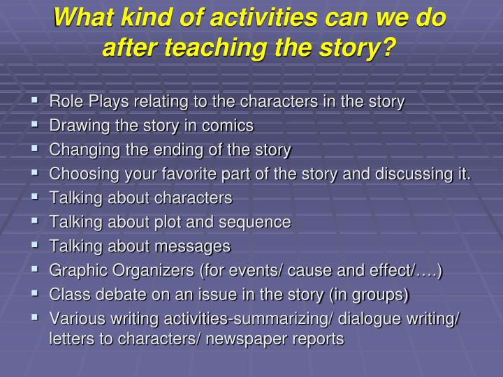 What kind of activities can we do after teaching the story?