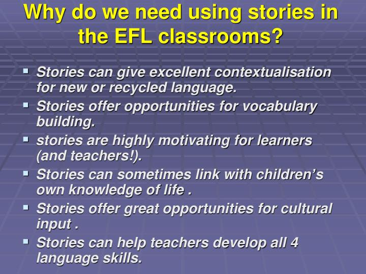 Why do we need using stories in the EFL classrooms?