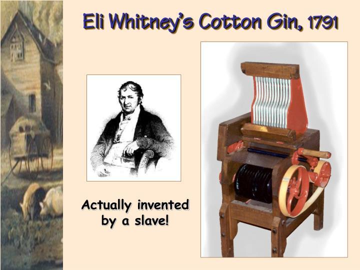Eli Whitney's Cotton Gin,