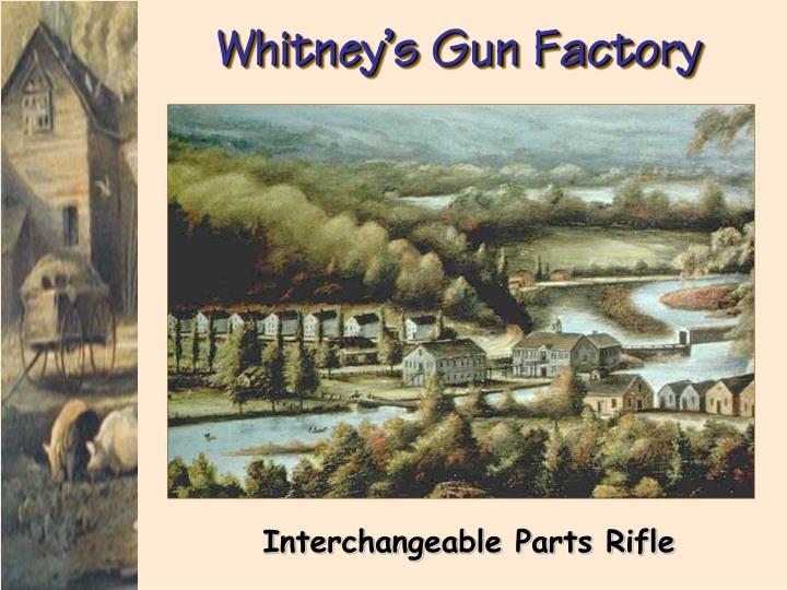 Whitney's Gun Factory