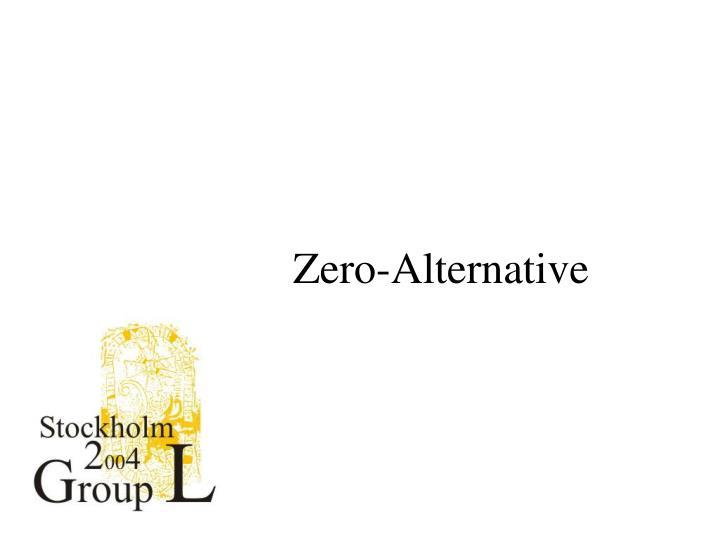 Zero-Alternative