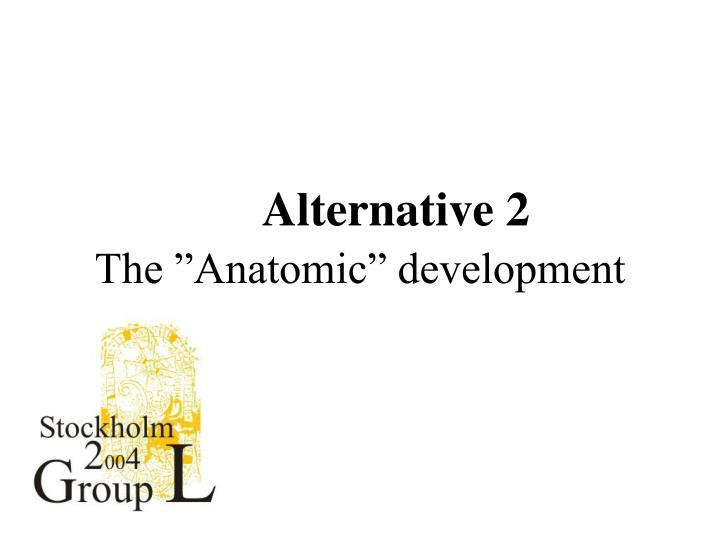 Alternative 2