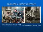 cultural x family memory