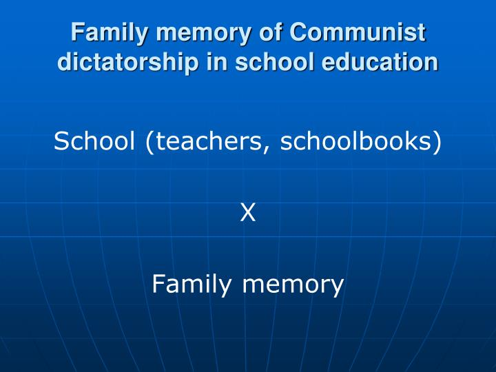 F amily memory of communist dictatorship in school education