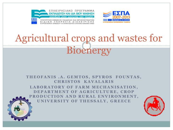 Agricultural crops and wastes for bioenergy