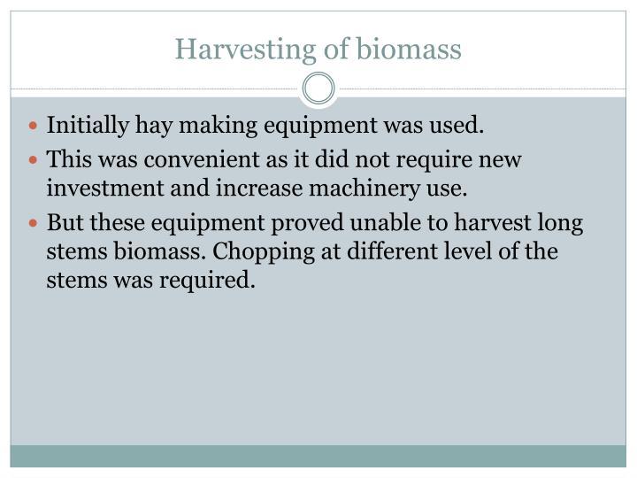 Harvesting of biomass