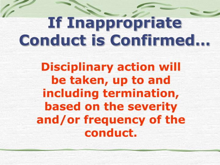 If Inappropriate Conduct is Confirmed…