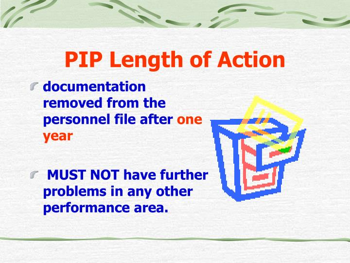 PIP Length of Action