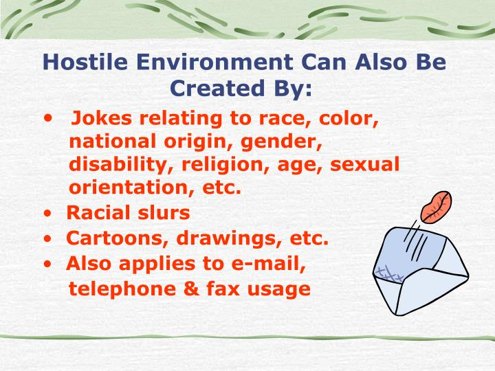 Hostile Environment Can Also Be Created By: