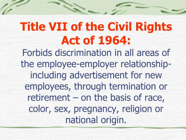 Title VII of the Civil Rights Act of 1964: