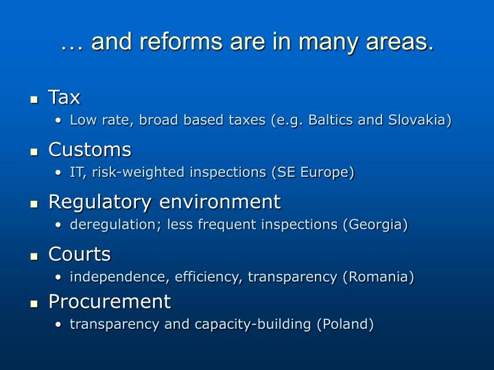 … and reforms are in many areas.