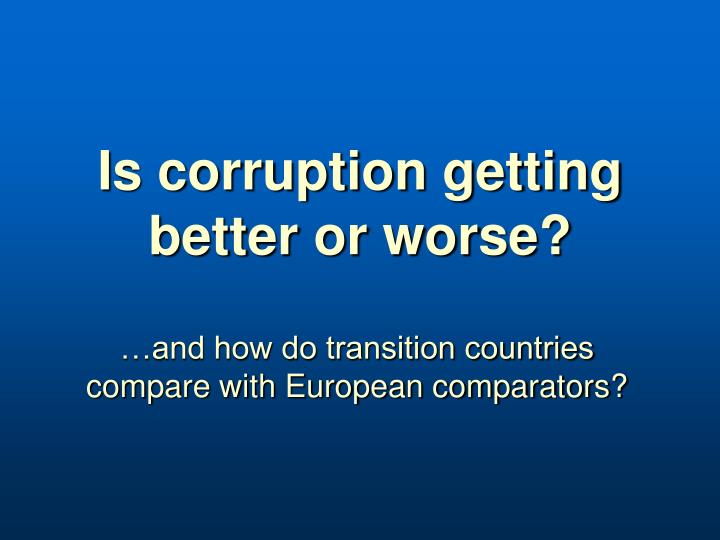 Is corruption getting better or worse?