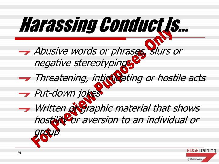 Harassing Conduct Is...