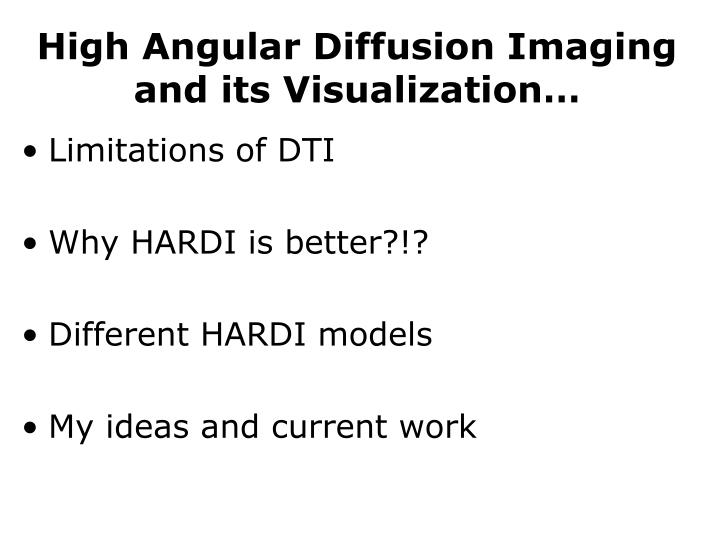High angular diffusion imaging and its visualization