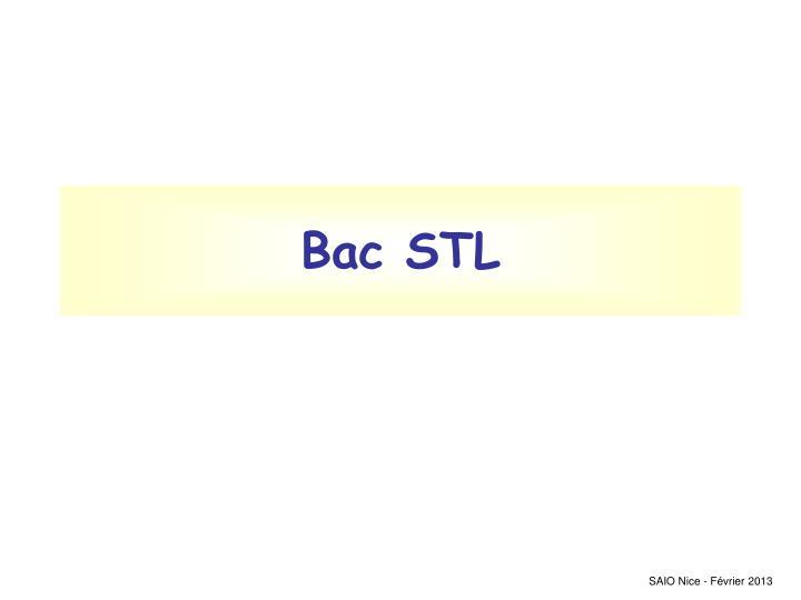 Bac STL
