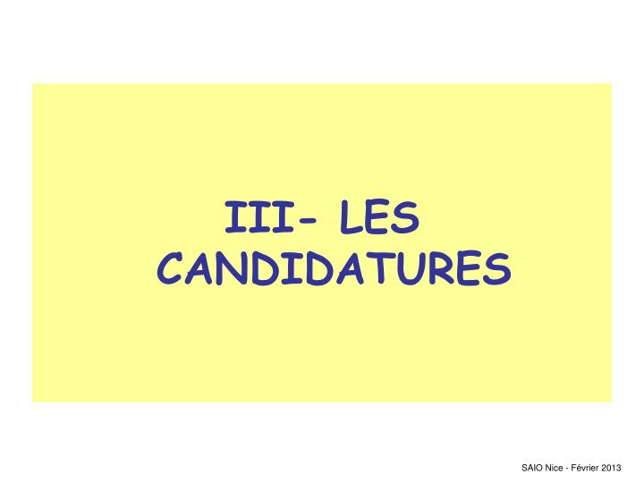 III- LES CANDIDATURES