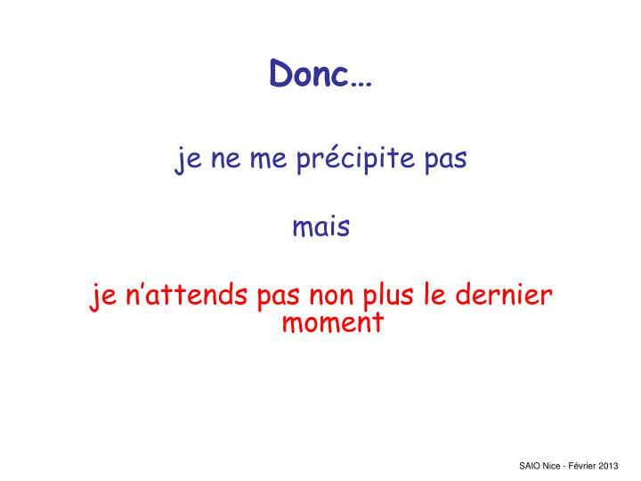 Donc…