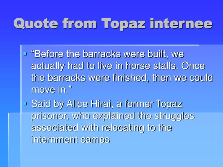 Quote from Topaz internee