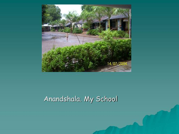 Anandshala. My School