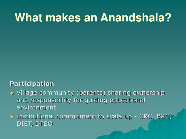 What makes an Anandshala?