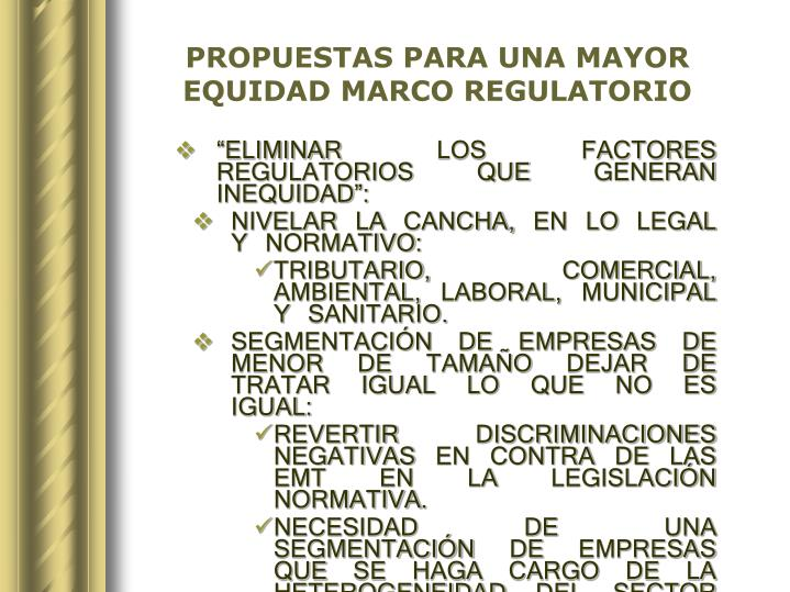 PROPUESTAS PARA UNA MAYOR EQUIDAD MARCO REGULATORIO