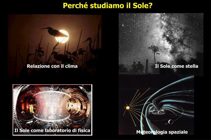 Perché studiamo il Sole?