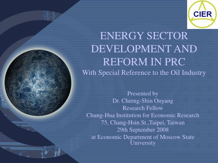 Energy sector development and reform in prc with special reference to the oil industry