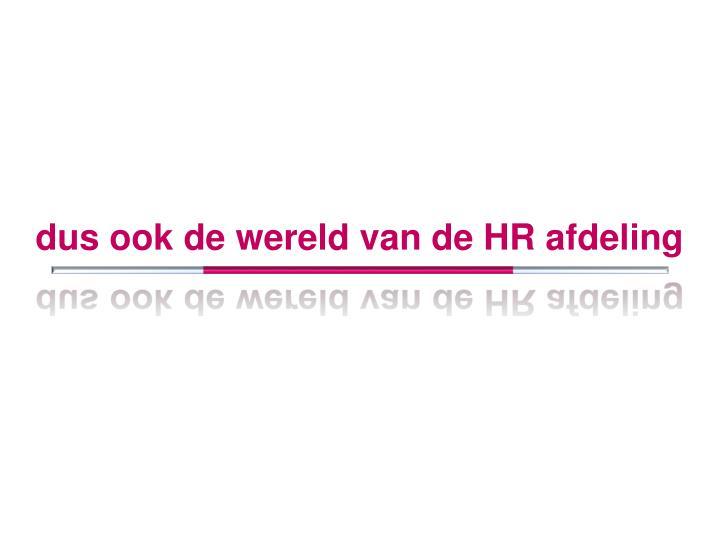 dus ook de wereld van de HR afdeling