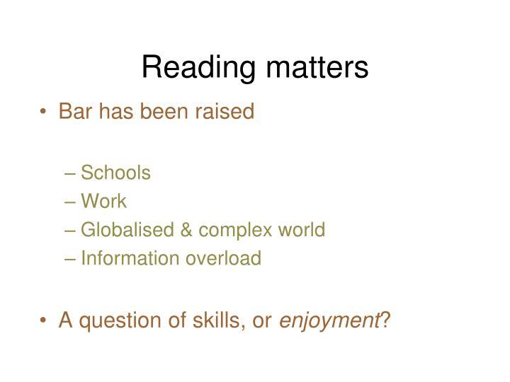 Reading matters