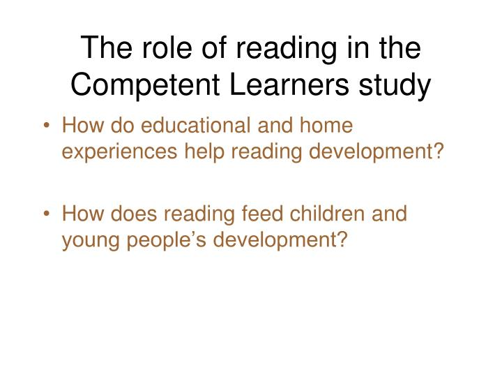 The role of reading in the Competent Learners study