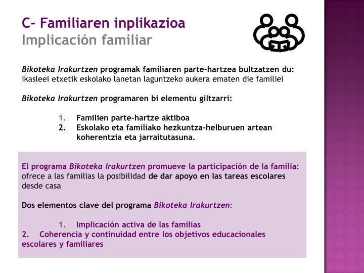 C- Familiaren inplikazioa