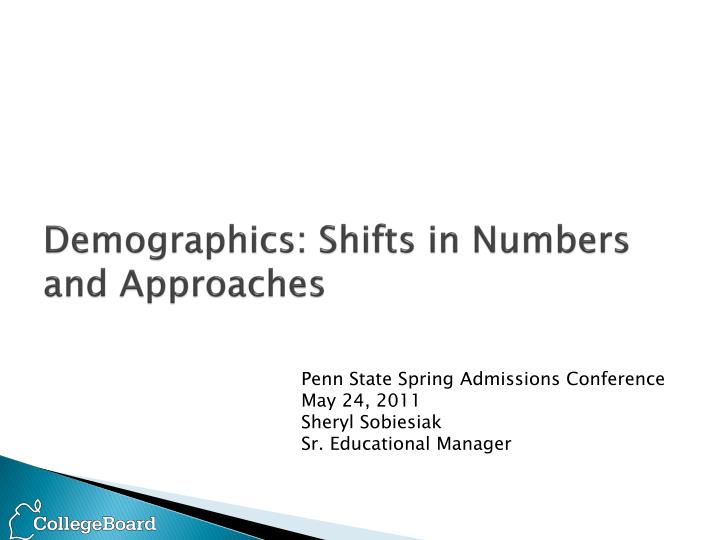 Demographics: Shifts in Numbers and Approaches